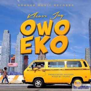 Klever Jay - Owo Eko